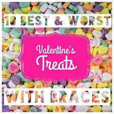 10 Best and Worst Valentine's Treats with Braces
